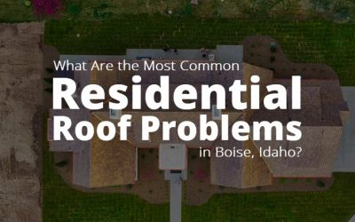 What Are the Most Common Residential Roof Problems in Boise, Idaho?