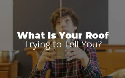 What Is Your Roof Trying to Tell You?
