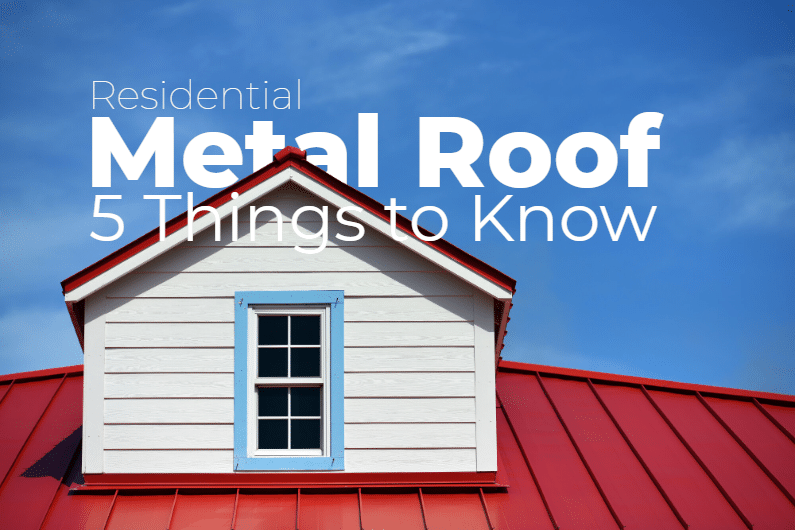 5 Things to Know About Metal Roofs for Residential Homes